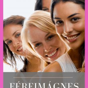 FérfiMágnes Igenis Értékes Nő Vagyok Workshop